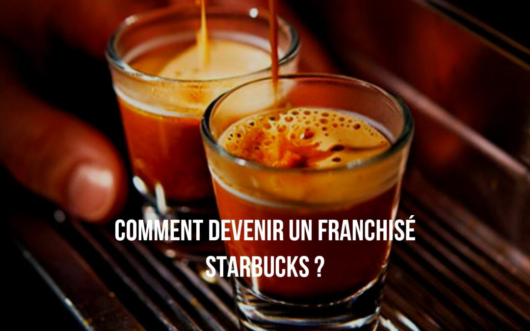 Monter une franchise Starbucks dans votre région